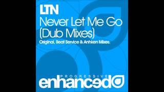 LTN - Never Let Me Go (Dub)