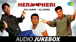 Hera Pheri - Audio Jukebox | Full Album | Akshay Kumar | Suni Shetty | Paresh Rawal | Tabu