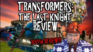 Transformers: The Last Knight Review - 300th REVIEW!!!