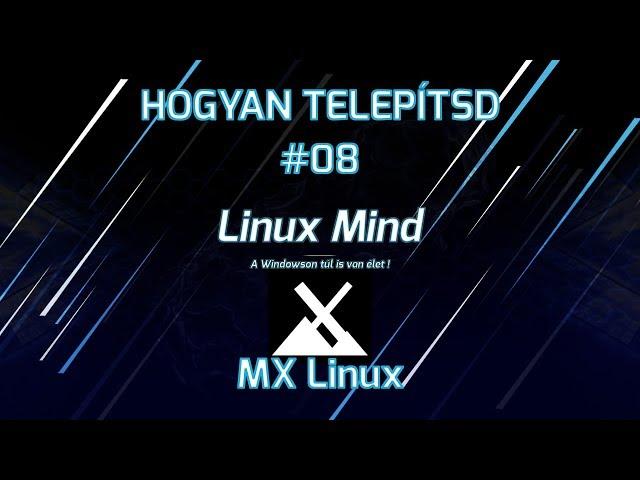 Hogyan Telepítsd #08 - MX LINUX