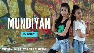 Baixar MUNDIYAN | BAAGHI 2 | Tiger Shroff & Disha Patani | Dance By Muskan Kalra & Kripa Gugnani