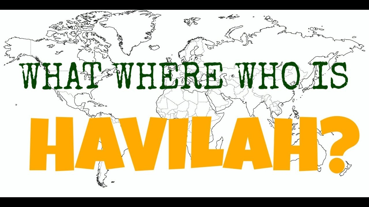 Download What Where Who Is Havilah In the Bible?