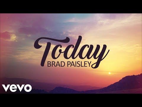 Brad Paisley - Today (Lyrics)