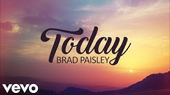 Brad Paisley - Today (Lyrics)