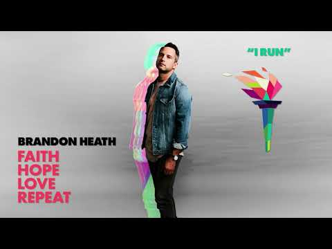 Brandon Heath - I Run (Official Audio)