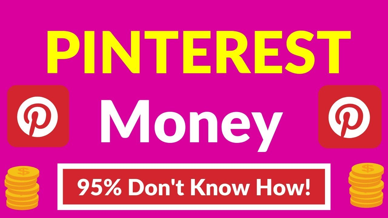 How to Make Money from Pinterest 2019? (95% People Don't Know How)