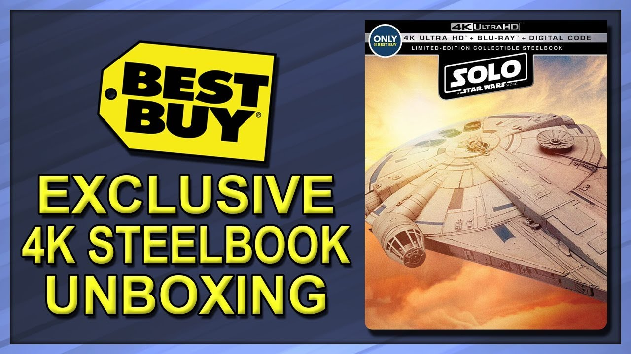 Solo A Star Wars Story Best Buy Exclusive 4k 2d Blu Ray Steelbook Unboxing Youtube