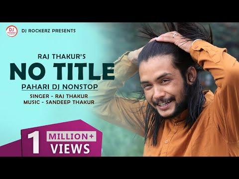 No Title DJ Nonstop by Raj Thakur | Music - Sandeep Thakur