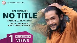 No Title DJ Nonstop by Raj Thakur | Music - Sandeep Thakur