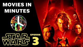 STAR WARS: EPISODE III – Revenge of the Sith in 4 minutes (Movie Recap)