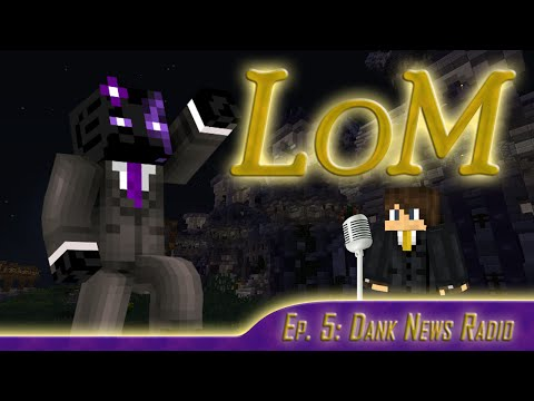 Lords of Minecraft, Episode 5: Dank News Radio (Livestream Archive)