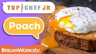 How Do You Poach an Egg? | TOP CHEF JR.