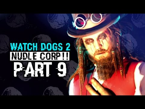 NUDLE CORP!! | Watchdogs 2 Campaign Gameplay Part 9 (1080P 60FPS)