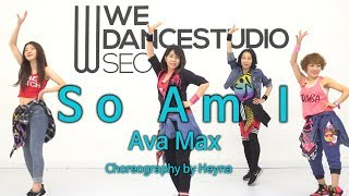 Ava Max - So Am I / Easy Dance Fitness Choreography / ZIN™ / Wook's Zumba® Story / Heyna