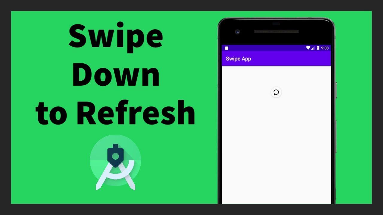 Swipe Down To Refresh | Android Studio