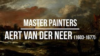 Aert van der Neer (1603-1677) A collection of paintings 4K Ultra HD