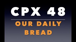 CPX 48:  Our Daily Bread (vs. Communism)