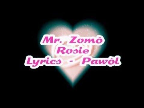 Mr. Zomò - Rosie Lyrics (Pawòl)