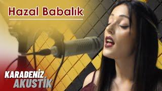 Hazal Babalık - Azize (Karadeniz Akustik)