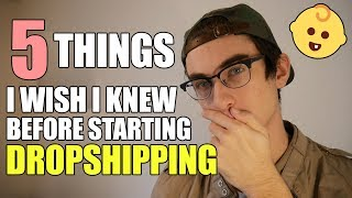 5 Things I Wish I Knew Before Starting Dropshipping