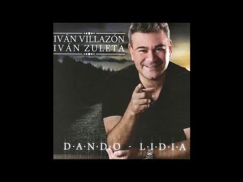 Iván Villzón & Iván Zuleta -4. Tu Amor Y Olvido- Dando Lidia