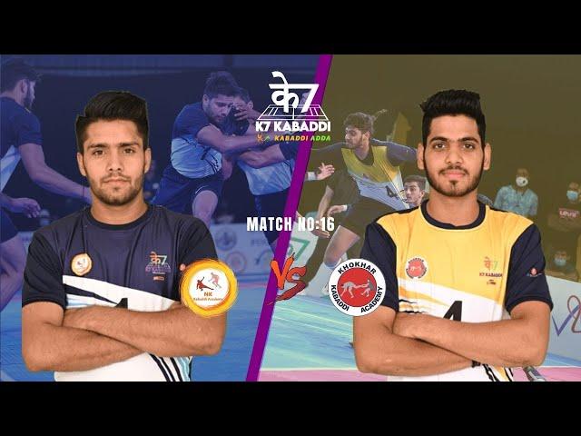 NK Academy vs Khokhar Academy | Full Match 16 | K7 Kabaddi Stage Up| Umesh, Mandeep, Ashish, Krishan