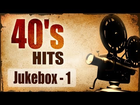 Best of 40's Hindi Songs (HD) - Jukebox 1 - Evergreen Bollywood Black & White Old Hits (1940-1949)
