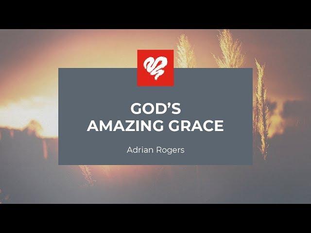 Adrian Rogers: God's Amazing Grace #2087