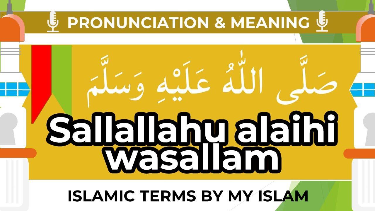 Download Sallallahu Alaihi Wasallam (SAWS) Meaning and Pronunciation - My Islam