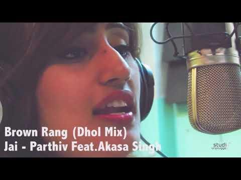 Brown Rang de (Dhol mix)YO YO  female version