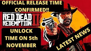Red Dead Redemption 2 Release Time CONFIRMED | Official Unlock Time On 5th November| Latest News
