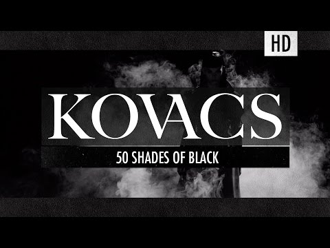 Kovacs - 50 Shades Of Black (Official Video)