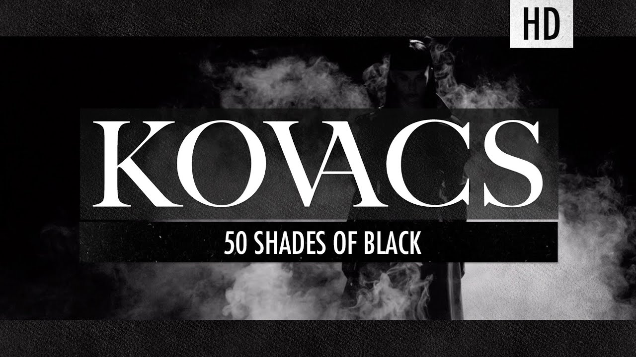 kovacs-50-shades-of-black-official-video-kovacs