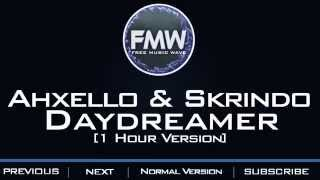 Ahxello & Alex Skrindo - Daydreamer [1 Hour Version]