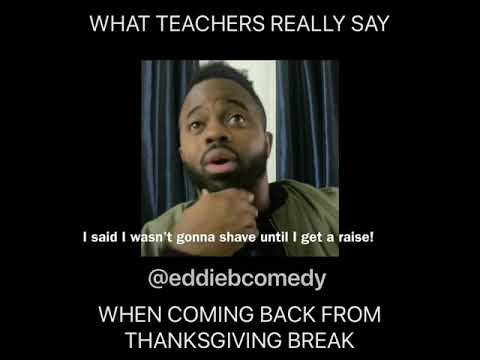 What Teachers Really Say When Coming Back From Thanksgiving Break Youtube