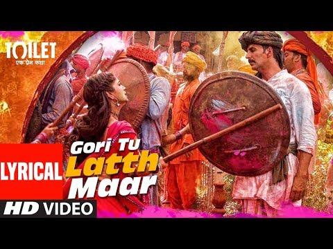 Gori Tu Latth Maar Lyrical | Toilet- Ek Prem Katha | Akshay Kumar Bhumi Pednekar Sonu Nigam Palak M