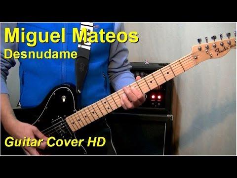 Miguel Mateos | Desnudame | Guitar Cover HD