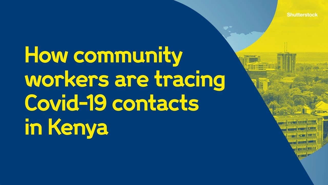 How community workers are tracing Covid-19 contacts in Kenya | Wellcome