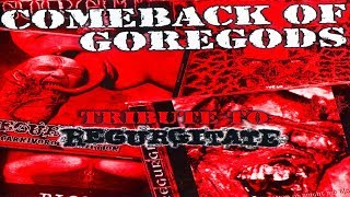 COMEBACK OF GOREGODS - Tribute to Regurgitate (Full Album)