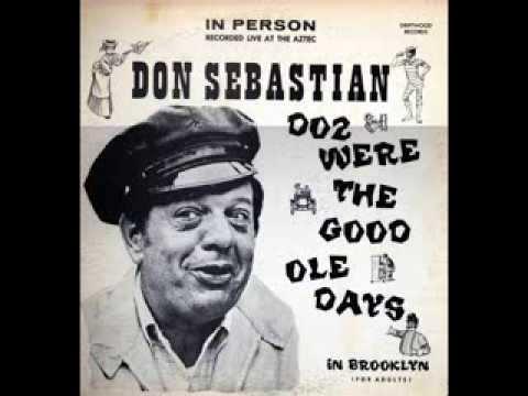 Don Sebastian - Doz Were The Good Ole Days In Brooklyn - comedian