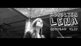 Aurélien - Léna [Clip Officiel]