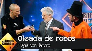 Oleada de robos con Jandro, el campeón del mundo de magia y Plácido Domingo - El Hormiguero 3.0