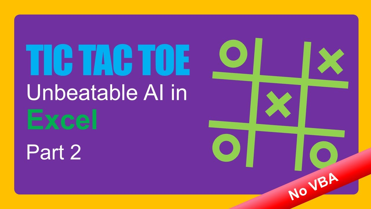 Unbeatable Tic Tac Toe AI in Excel (with No VBA) - Part 2