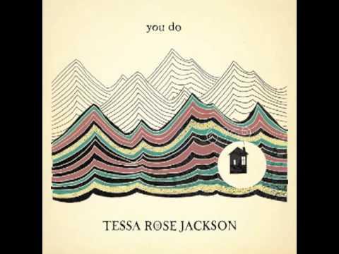 Tessa Rose Jackson - You Do
