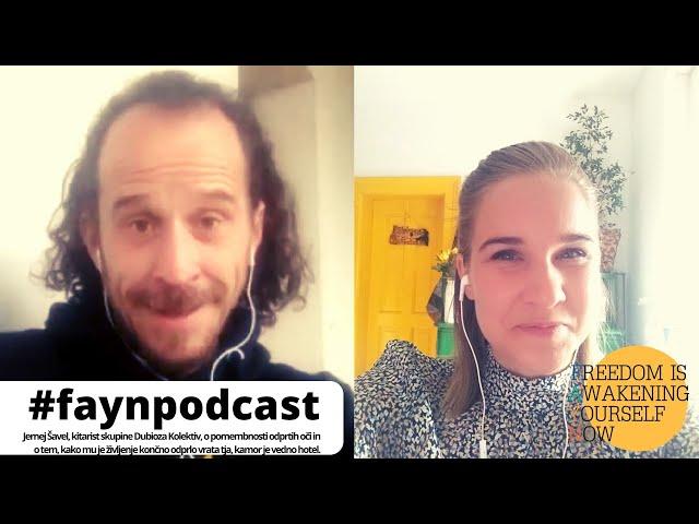 F.A.Y.N. podcast z Majo Monrue - Kitarist skupine Dubioza Kolektiv - J. Šavel o resnici tega časa