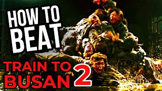Why You Wouldn't Survive TRAIN TO BUSAN 2: Peninsula