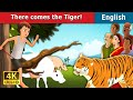 There comes the Tiger in English | Stories for Teenagers | English Fairy Tales