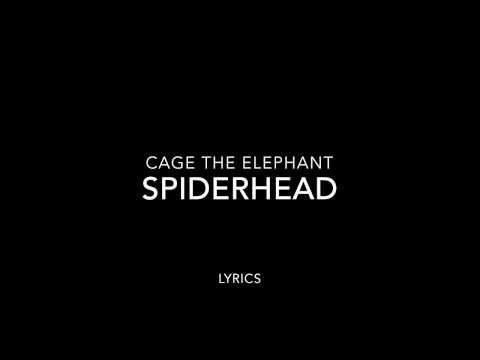 Spiderhead by Cage The Elephant Lyrics