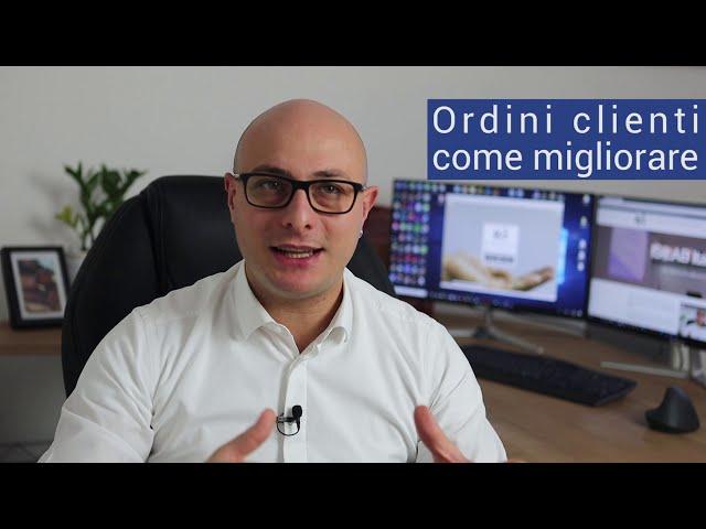 Ordini Clienti - Come Migliorare