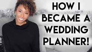 How I Became A Wedding Planner! | BiancaReneeToday